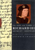 The Life and Times of Richard III